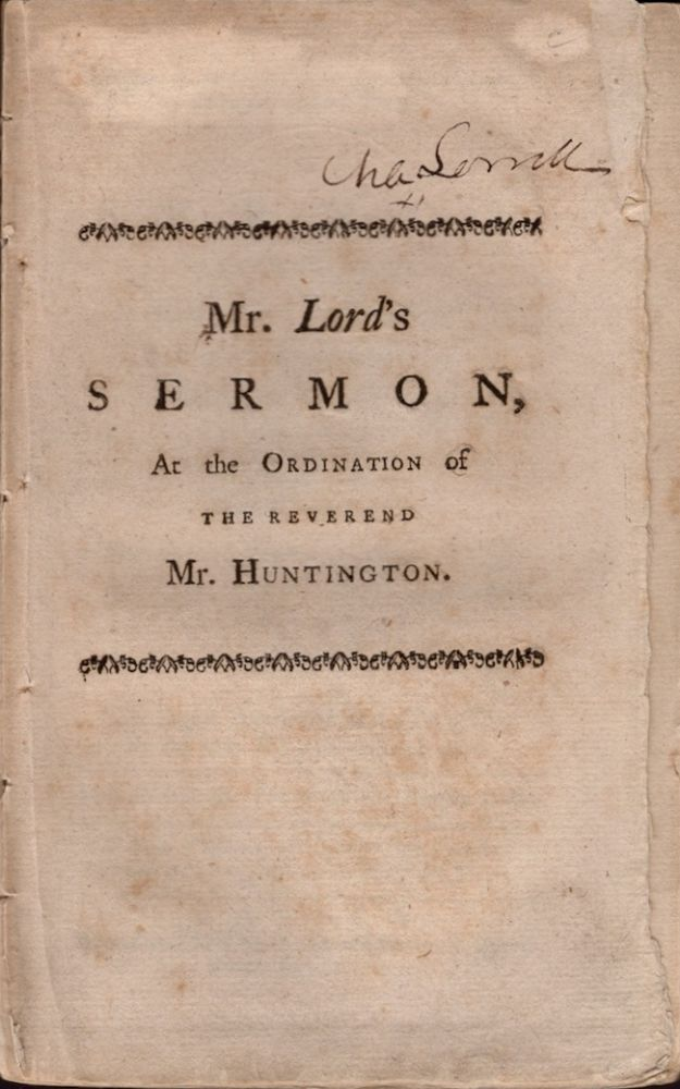 Ministers of the Gospel, Under Special Obligations to Universal Constant Purity, A Sermon Preached at the Ordination of the Reverend Mr. John Huntington, At Salem, Pastor of the IIId Church There, September 28th, 1763. Benjamin Pastor First Church Lord, Norwich, Clark Rev, Barnard Rev.