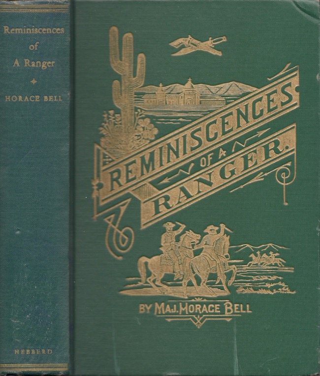 Reminiscences of a Ranger; or Early Times in Southern California. Major Horace Bell.