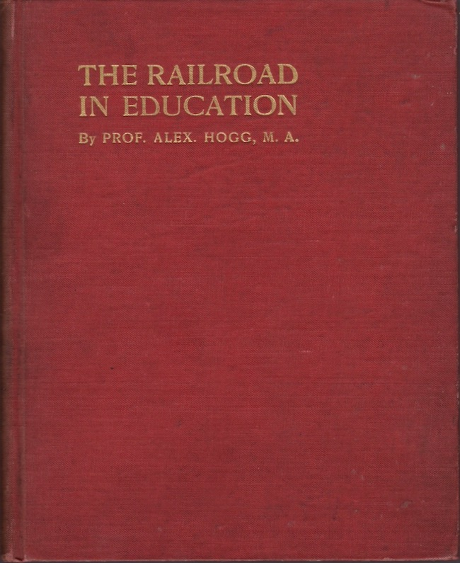 The Railroad As An Element in Education. Prof. Alex Hogg.