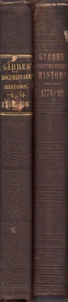 Documentary History of the American Revolution: Consisting of Letters and Papers Relating to the Contest for Liberty, Chiefly in South Carolina, From Originals in the Possession of the Editor, and Other Sources. 1764-1782. Two volumes. R. W. M. D. Gibbes.