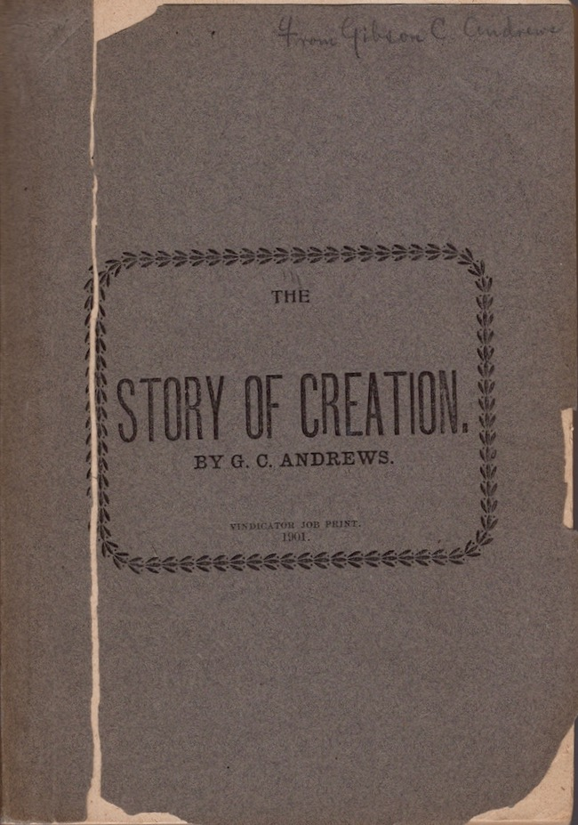 The Story of Creation. G. C. Andrews.