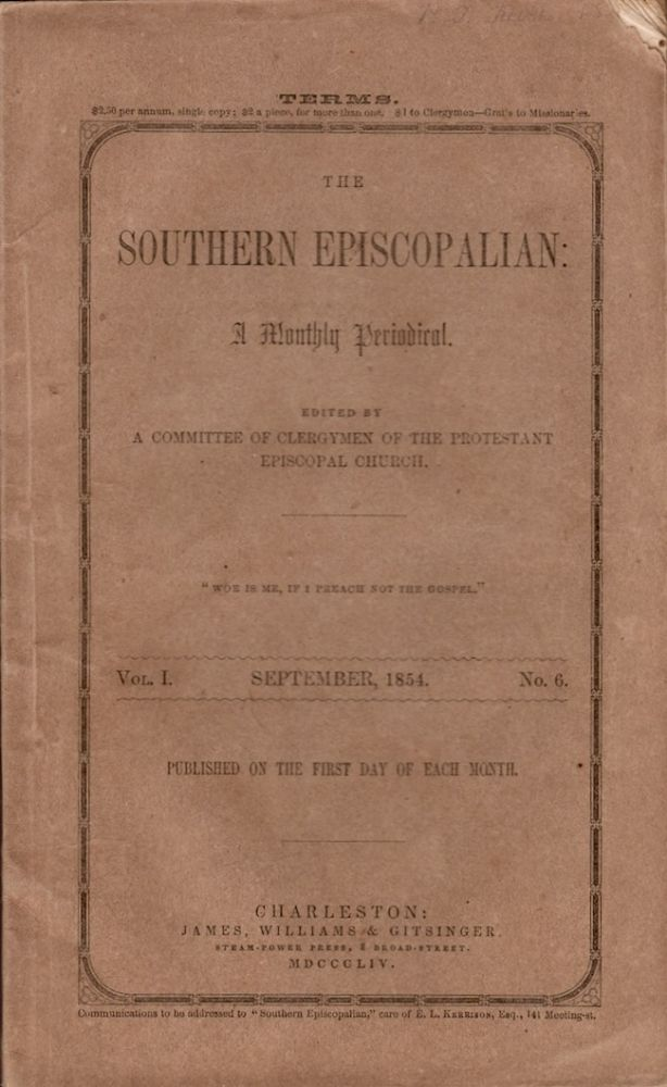 The Southern Episcopalian: A Monthly Periodical. Vol. I. No. 6. A Committee of Clergymen of the Protestant Episcopal Church.