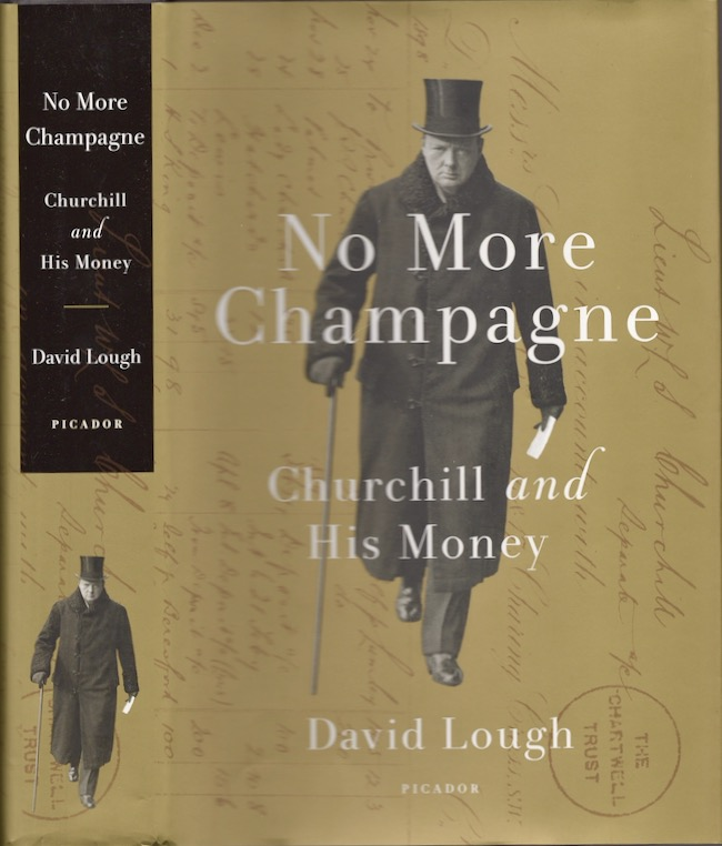 No More Champagne: Churchill and His Money. David Lough.