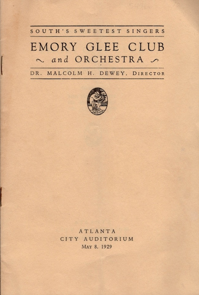 Annual Concert Emory Glee Club and Orchestra Atlanta City Auditorium May, 8, 1929. Dr. Malcom H. Dewey, Director.