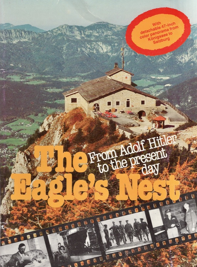 Eagle's Nest from Adolf Hitler to the Present Day. Andrew Frankel.