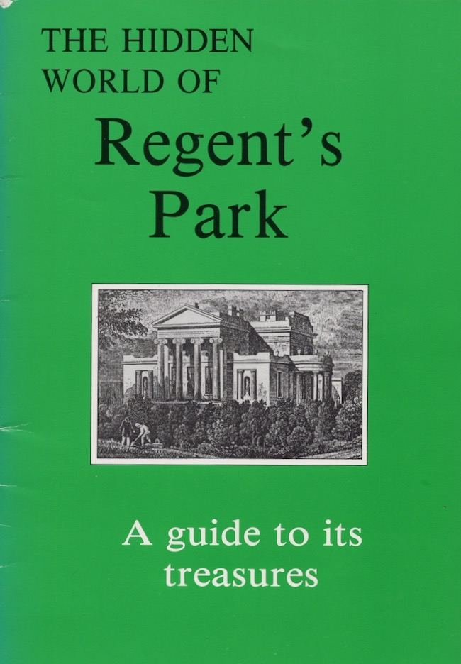 Hidden World of Regent's Park: A Guide to Its Treasures. James Dowsing.