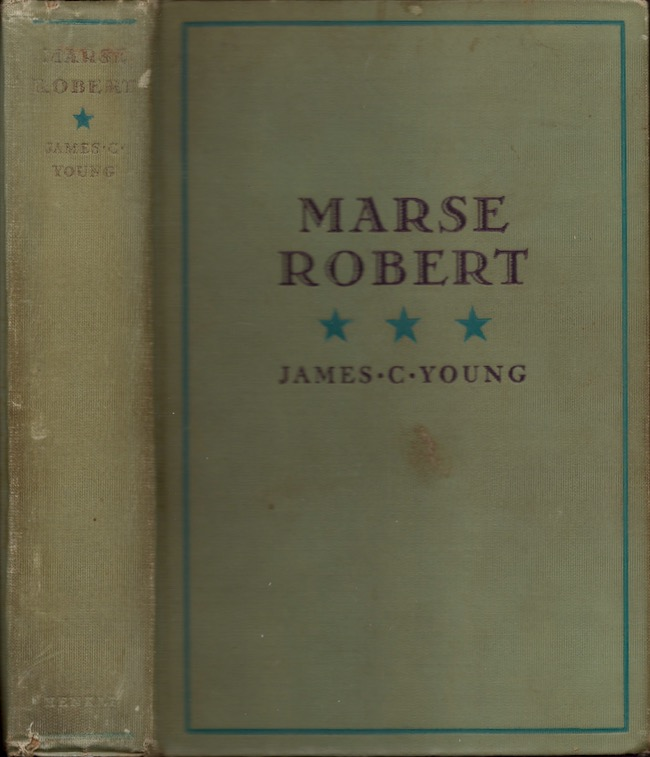 Marse Robert: Knight of the Confederacy. James C. Young.