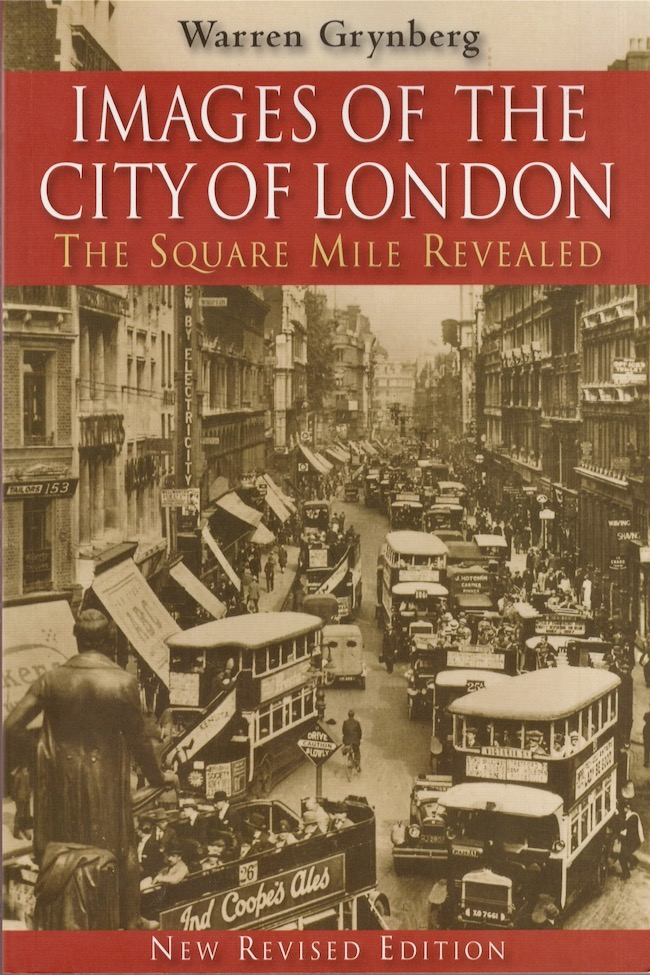 Images of the City of London The Square Mile Revealed. Warren Grynberg.