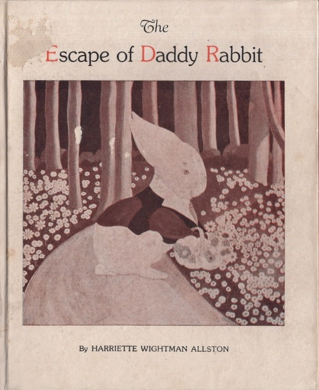 The Escape of Daddy Rabbit. Harriette Wightman Allston.