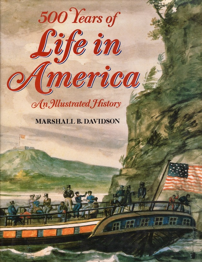 500 Years of Life in America: An Illustrated History. Marshall B. Davidson.