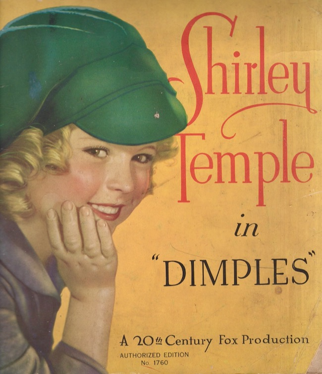 "Shirley Temple in ""Dimples"" Shirley Temple, Arthur Sheekman, Nat Perrin, screen."