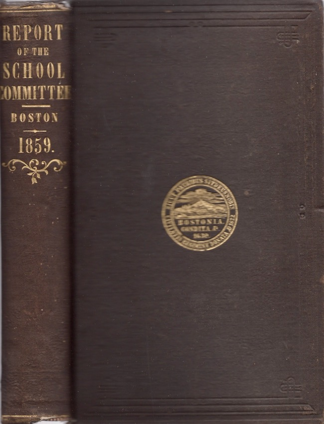 Annual Report of the School Committee of the City of Boston 1859. City of Boston.