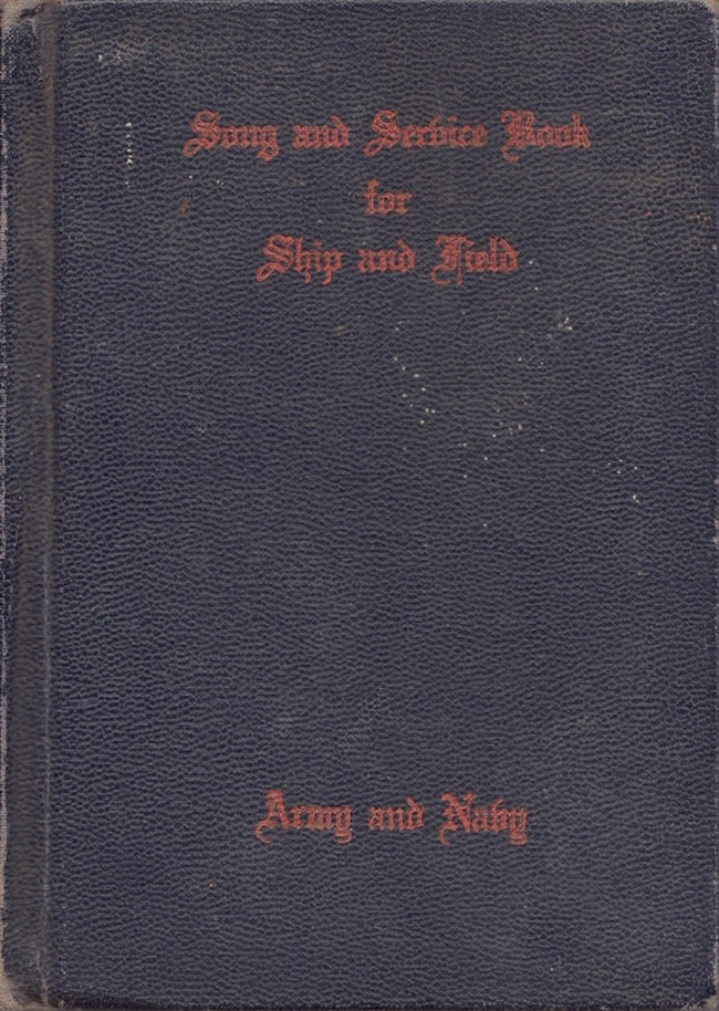 Song and Service Book for Ship and Field Army and Navy. Ivan L. Bennett.