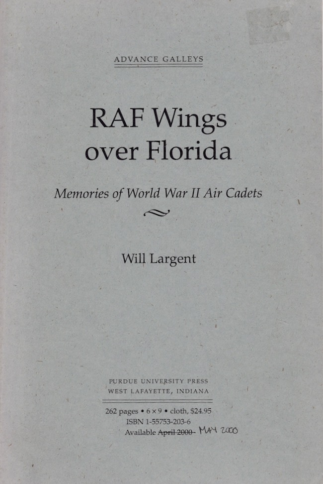 RAF Wings over Florida Memories of World War II Air Cadets. Will Largent.