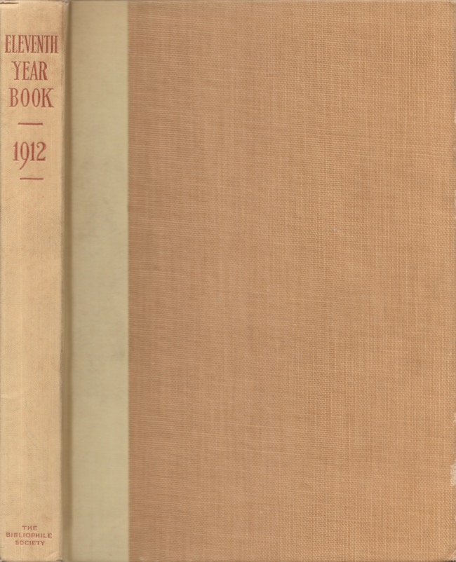 The Bibliophile Society Eleventh Year Book 1912. Bibliophile Society.