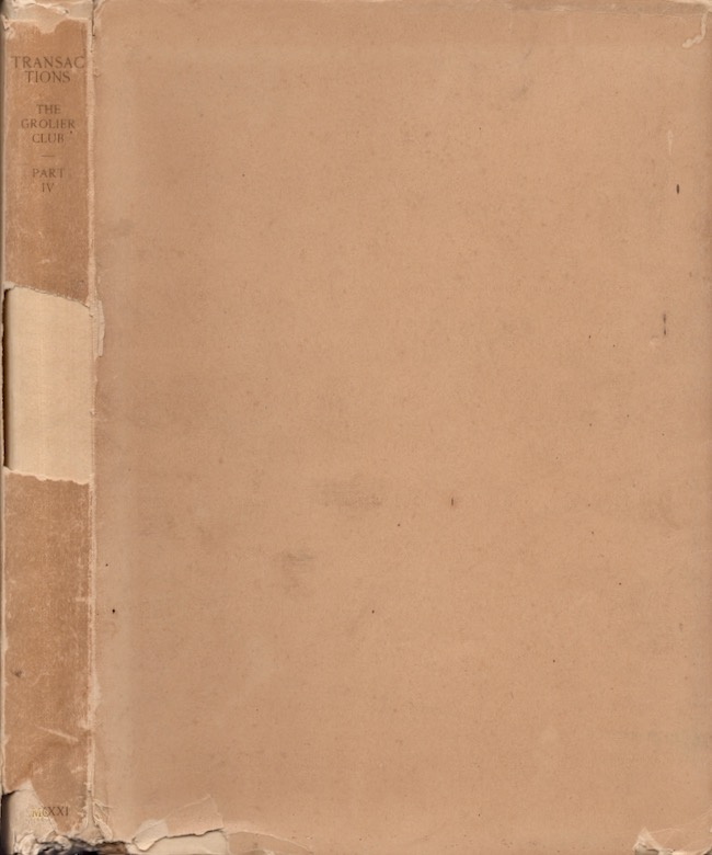 Transactions of the Grolier Club of the City of New York From July Eighteen Hundred and Ninety-Nine to December Nineteen Hundred and Nineteen Part IV. Grolier Club.