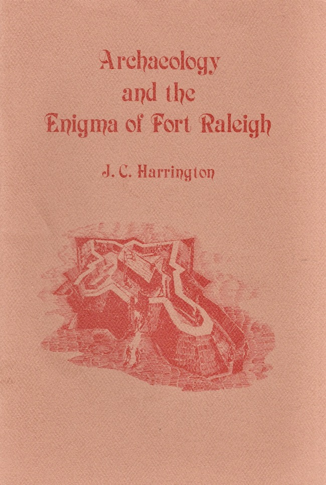 Archaeology and the Enigma of Fort Raleigh. J. C. Harrington.