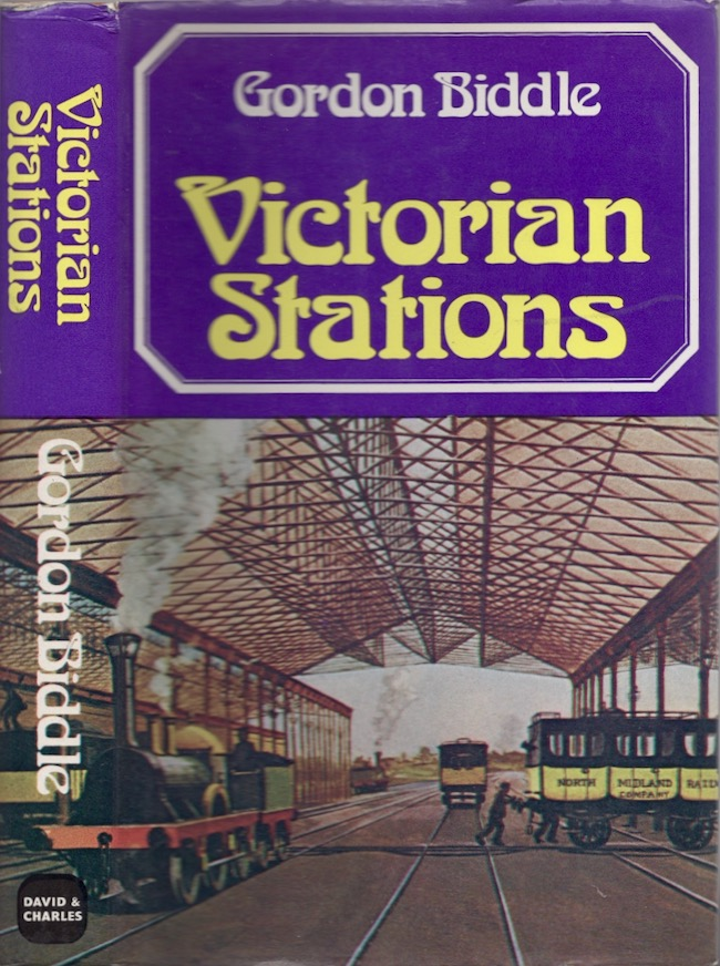 Victorian Stations: Railway Stations in England and Wales 1830-1923. Gordon Biddle.
