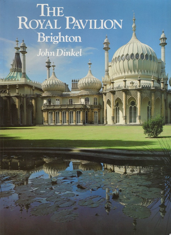 The Royal Pavilion, Brighton. John Dinkel.