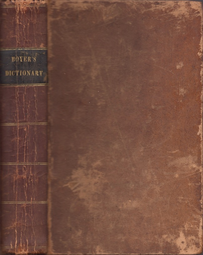 Boyer's French Dictionary [BOUND WITH] An English-French Dictionary, Designed as a Second Part to the Boston Edition of Boyer's French Dictionary. Abel Boyer.