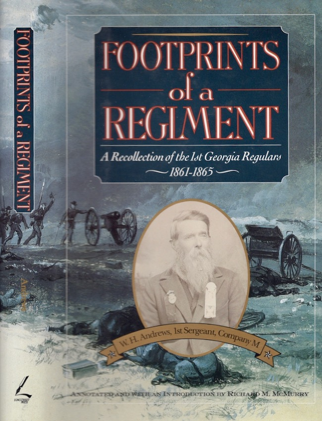 Footprints of a Regiment: A Recollection of the 1st Georgia Regulars 1861-1865. W. H. Andrews.