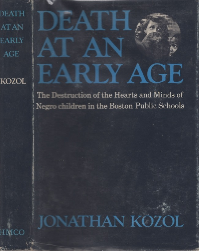 Death at an Early Age: The Destruction of the Hearts and Minds of Negro Children in the Boston Public Schools. Jonathan Kozol.