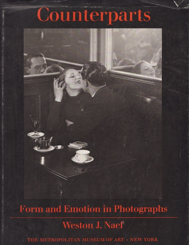 Counterparts: Form and Emotion in Photographs. Weston J. Naef.