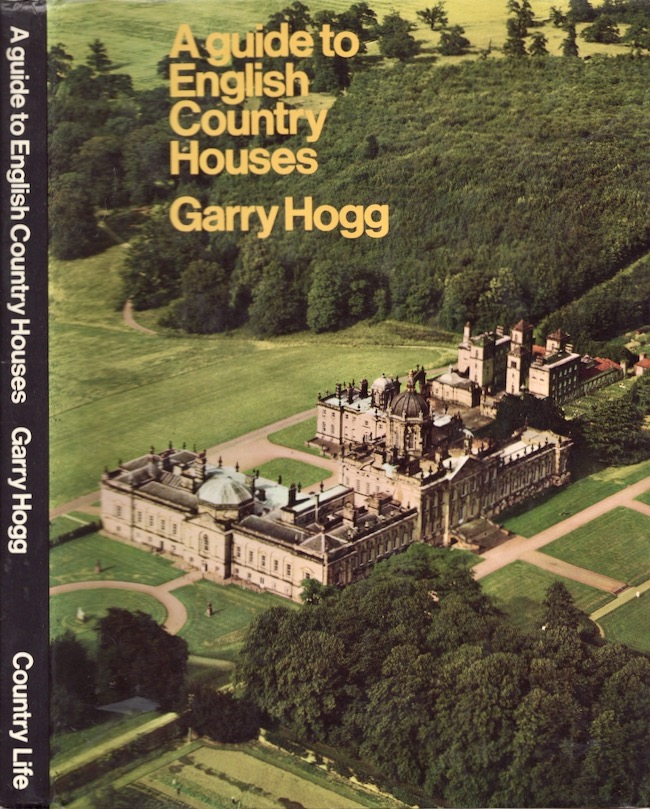 A Guide to English Country Houses. Garry Hogg.