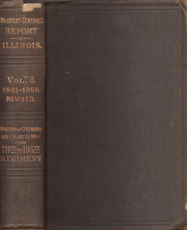 Report of the Adjutant General of the State of Illinois. Volume V. Brigadier General J. W. Vance Vance, Adjutant General.