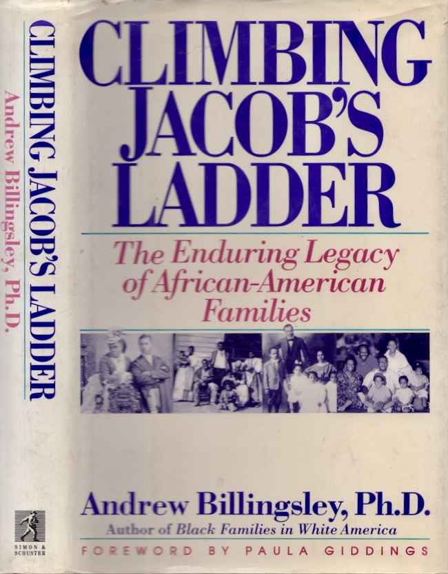 Climbing Jacob's Ladder: The Enduring Legacy of African-American Families. Andrew Ph D. Billingsley.