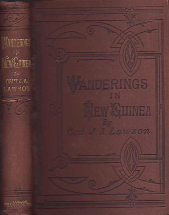 Wanderings in the Interior of New Guinea. Captain J. A. Lawson.