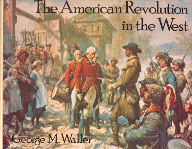 The American Revolution in the West. George M. Waller.