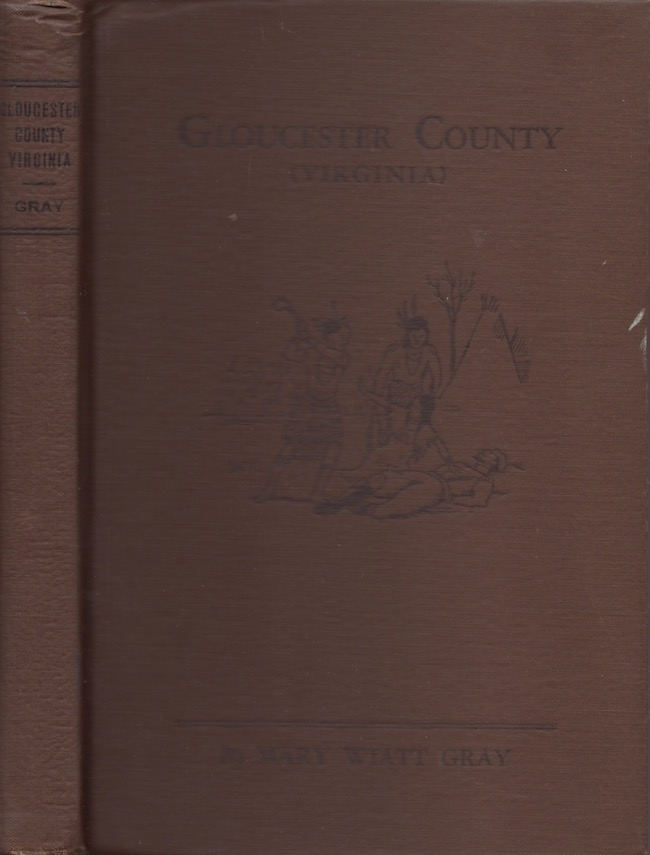 Gloucester County (Virginia). Mary Wiatt Gray.