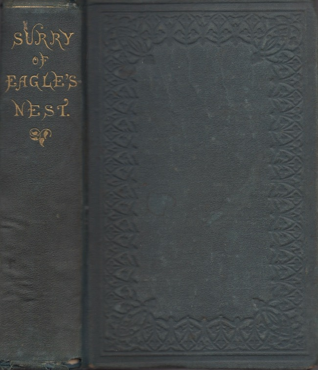Surry of Eagle's Nest; or, The Memoirs of A Staff Officer Serving in Virginia. John Esten Cooke, from the MSS. of Colonel Surry Edited.