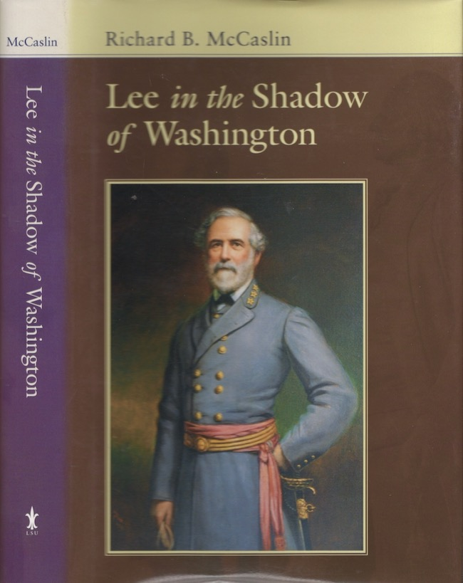 Lee in the Shadow of Washington. Richard B. McCaslin.
