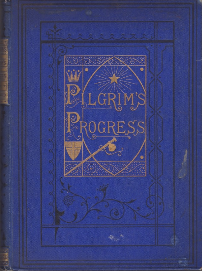 The Pilgrim's Progress, From This World To That Which is to Come. John Bunyan.