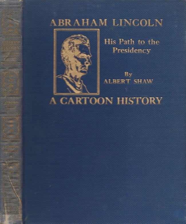 Abraham Lincoln His Path to the Presidency. Albert Shaw.