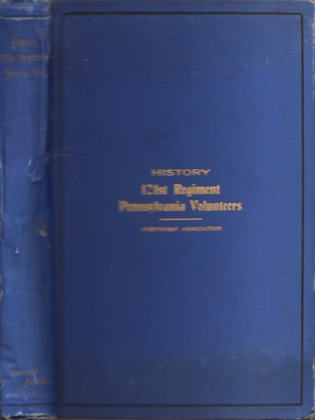 "History of the 121st Regiment Pennsylvania Volunteers ""An Account From the Ranks"" Survivor's Association."