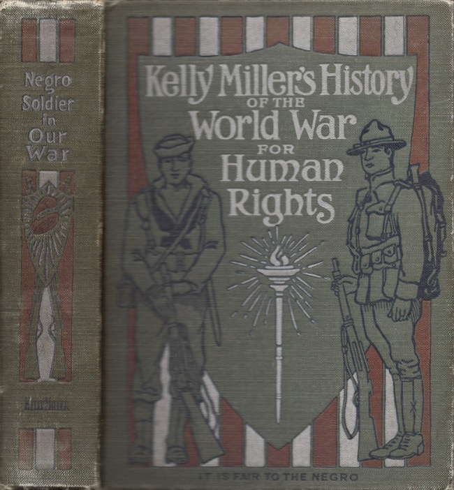 Kelly Miller's History of the World War for Human Rights. Kelly Miller.