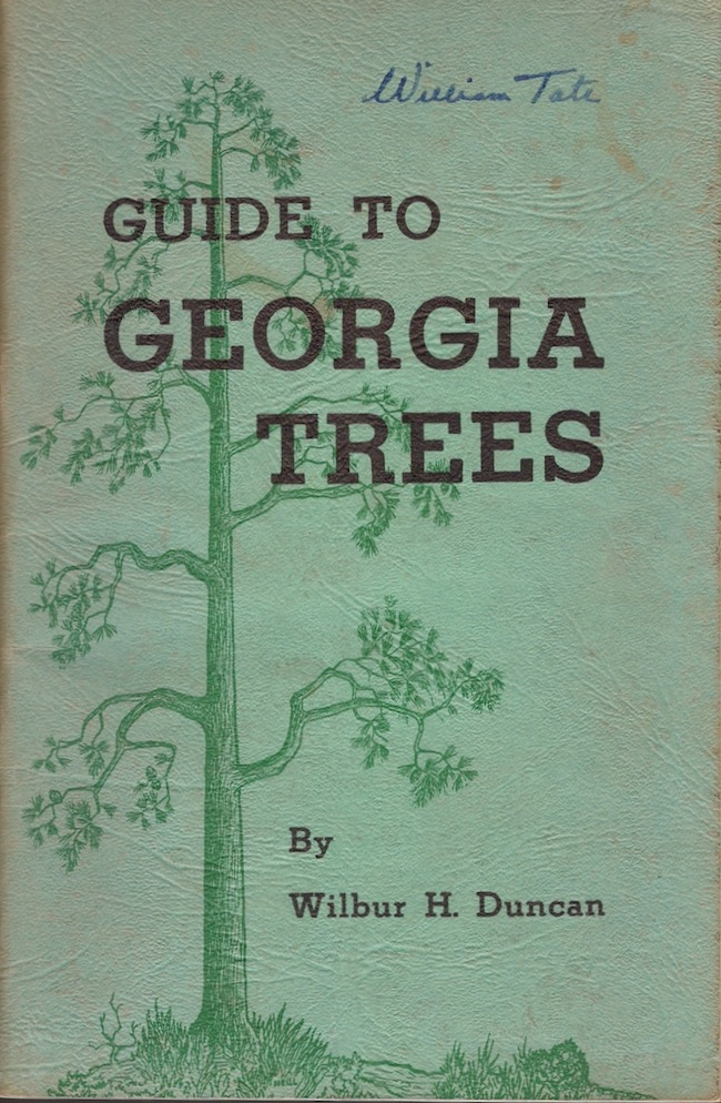 Guide to Georgia Trees. Wilbur H. Duncan.