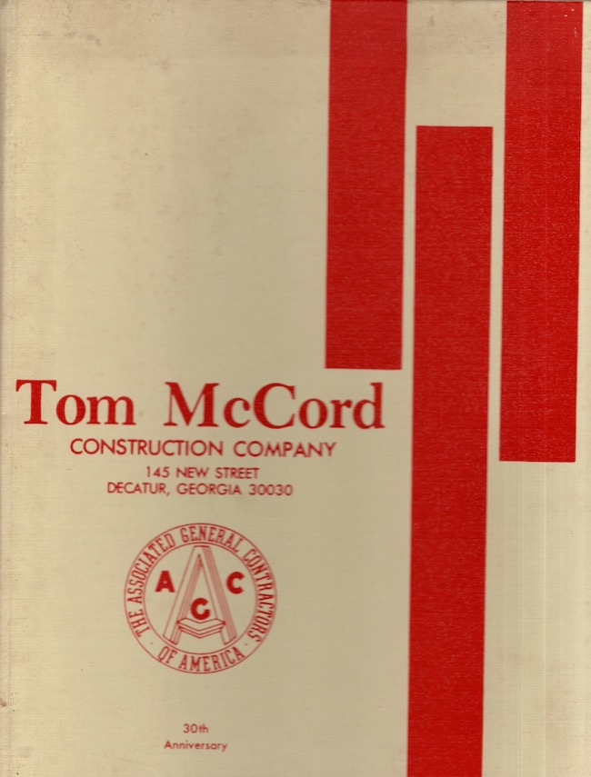 Tom McCord Construction Company 145 New Street Decatur, Georgia 30030. 30th Anniversary. Tom McCord.