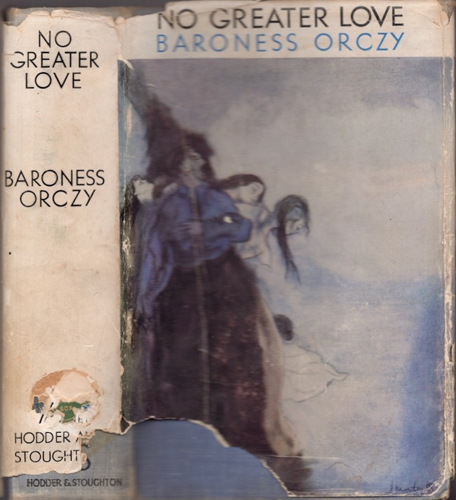 No Greater Love. Baroness Orczy.