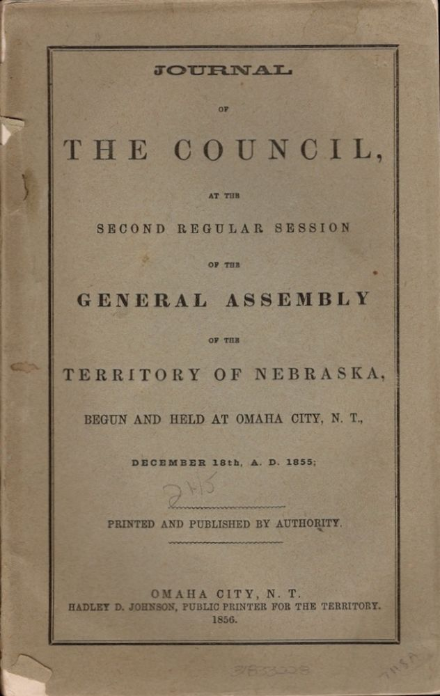 Journal of the Council, At the Second Regular Session of the General Assembly of the Territory of Nebraska, Begun and Held at Omaha City, N.T., December 18th, A. D. 1855. Territory of Nebraska.