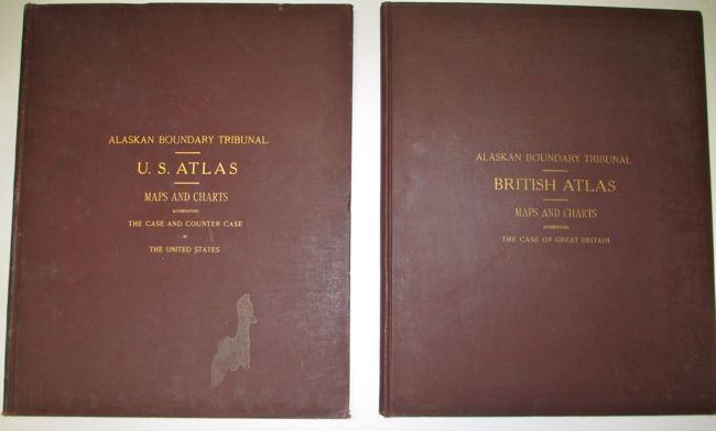 Alaska Boundary Tribunal. United States Atlas. Maps and Charts Accompanying the Case and Counter Case of the United States; Alaska Boundary Tribunal. British Atlas. Maps and Charts Accompanying the Case of Great Britain. Alaska.