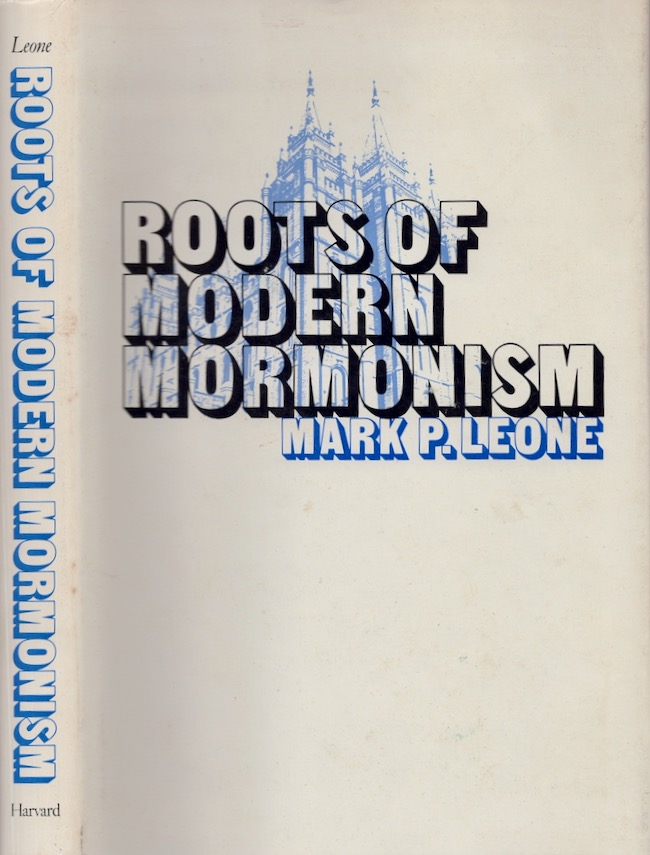 Roots of Modern Mormonism. Mark P. Leone.