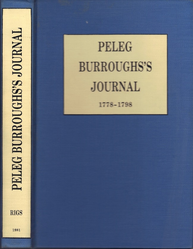 Peleg Burrough's Journal 1778-1798: The Tiverton R.I. Years of the Humbly Bold Baptist Minister. Ruth Wilder Sherman.