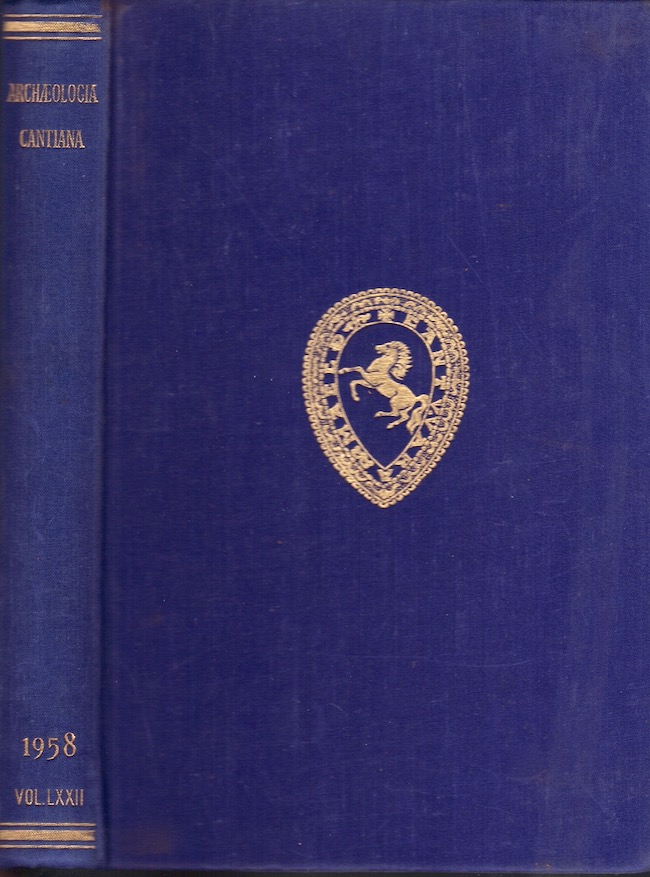 Archaeologia Cantiana; Published by the Kent Archaeological Society. Volume LXXII for 1958. Kent Archaeological Society.