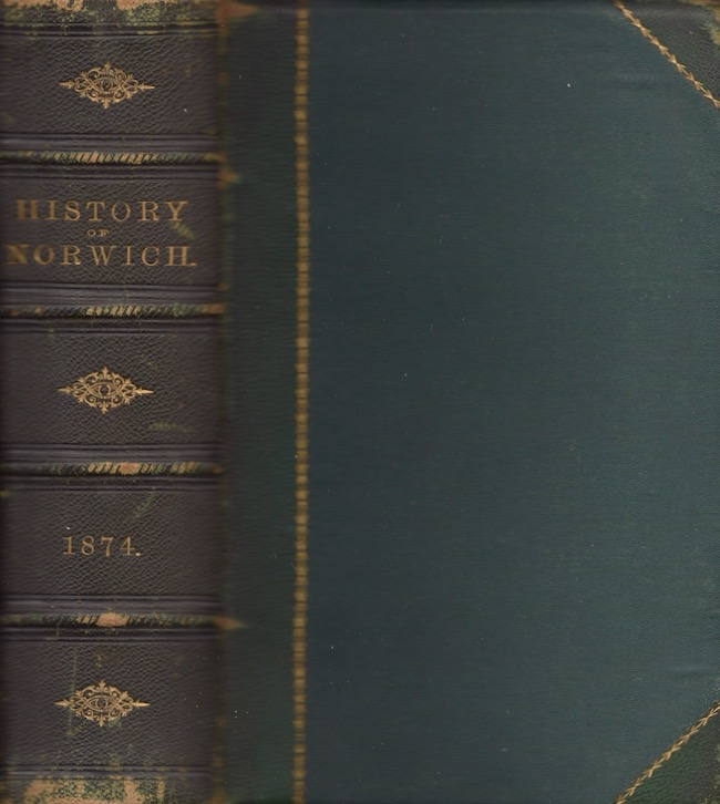 History of Norwich, Connecticut. From Its Possession by the Indians to the Year 1866. Also A Brief Sketch of the Life of the Author, To Which is Added An Appendix, Containing Notes and Sketches, continuing the History to the close of the year 1873. Francis Manwaring Caulkins.