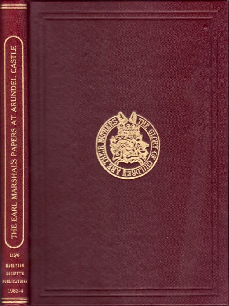 A Catalogue of the Earl Marshal's Papers at Arundel Castle. G. D. Squibb.