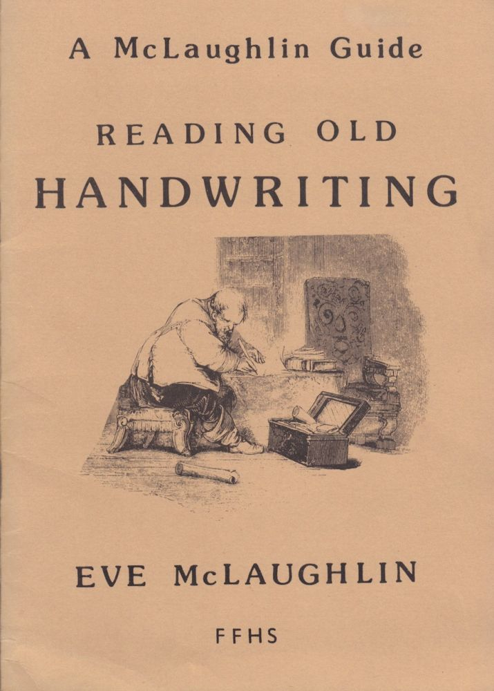 Reading Old Handwriting. Eve Mclaughlin.